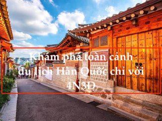 kham-pha-toan-canh-du-lich-han-quoc-chi-voi-4n3d