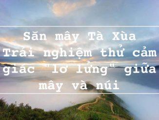 """Săn mây Tà Xùa - Trải nghiệm thử cảm giác """"lơ lửng"""" giữa mây và núi"""